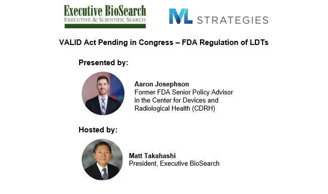 Aaron Josephson Webinar VALID Act - FDA Regulation of LDTs